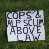 Cops & ALP SCUM above law